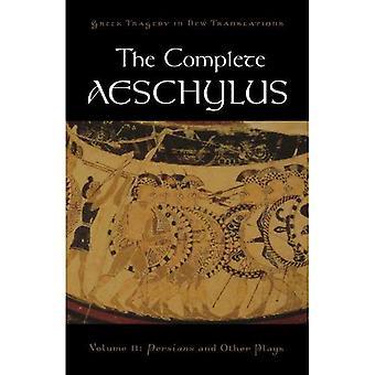 Täydellinen Aiskhylos: Volume II: persialaiset ja muut: v. 2 (Kreikan tragedia uusia käännöksiä)