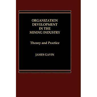 Desarrollo de la organización en la explotación minera industria teoría y práctica por Gavin & James y III