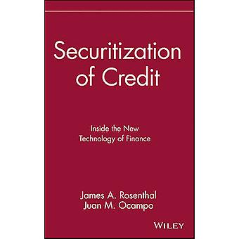 Securitization of Credit Inside the New Technology of Finance by Rosenthal & James