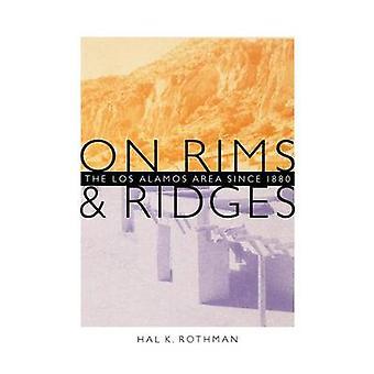 På fælge og højderygge området Los Alamos siden 1880 af Rothman & Hal