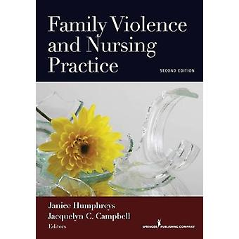 La Violence et la pratique des soins infirmiers familiaux seconde édition par Humphreys & Janice