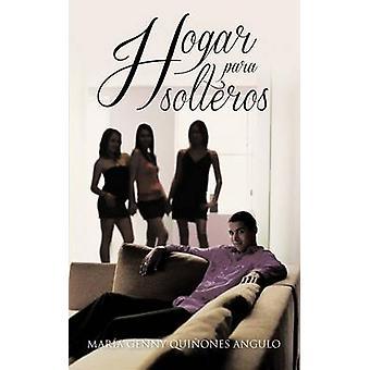 Hogar Para Solteros von Angulo & Mar A. Genny Qui diejenigen