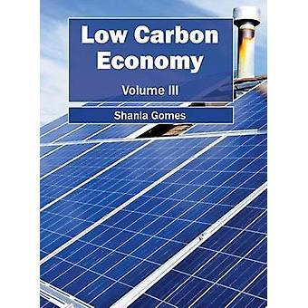 Kohlenstoffarmen Wirtschaft Band III von Gomes & Shania