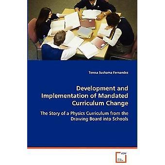 Development and Implementation of Mandated Curriculum Change by Fernandez & Teresa Sushama