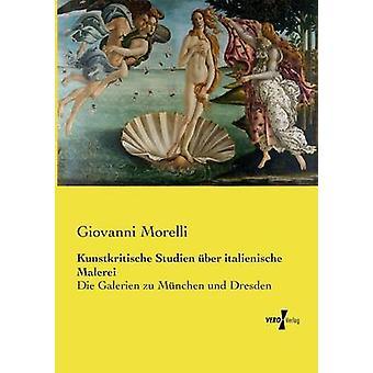 Kunstkritische Studien ber italienische Malerei por Morelli y Giovanni