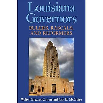 Louisiana Governors: Rulers,� Rascals, and Reformers