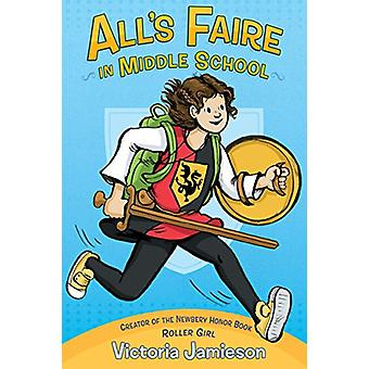 All's Faire in Middle School by Victoria Jamieson - 9780525429999 Book