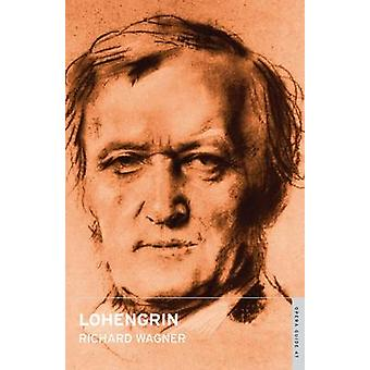 Lohengrin by Richard Wagner - John Nicholas - Amanda Holden - 9780714