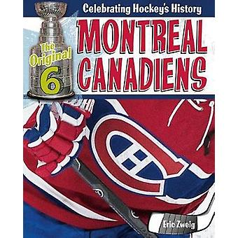 Montreal Canadiens by Eric Zweig - 9780778734451 Book