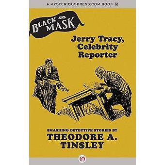Jerry Tracy - Celebrity Reporter by Theodore A Tinsley - Boris Dralyu