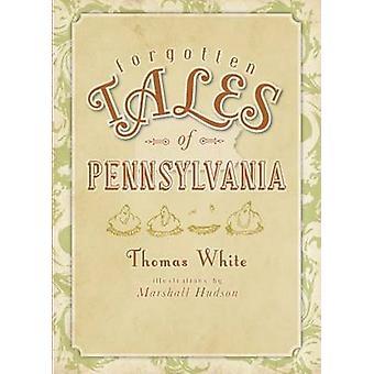 Forgotten Tales of Pennsylvania by Thomas White - Marshall Hudson - 9