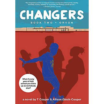 Changers - Book two - Oryon by Allison Glock-Cooper - T. Cooper - 97816