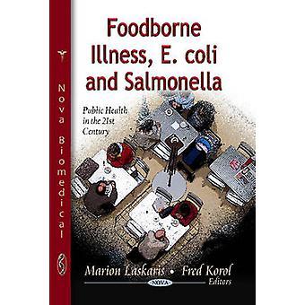 Foodborne Illness - E.Coli & Salmonella by Marion Laskaris - Fred Kor