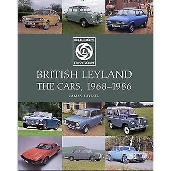 British Leyland - The Cars - 1968-1986 by James Taylor - 9781785003912