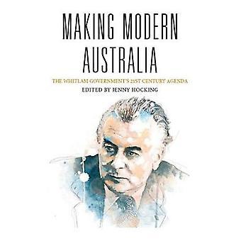 Making Modern Australia - The Whitlam Government's 21st Century Agenda