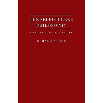 The Selfish Gene Philosophy - Narcissistic Giving by Gerald Alper - 97