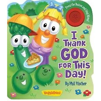 I Thank God for This Day! by Phil Vischer - 9780824918972 Book