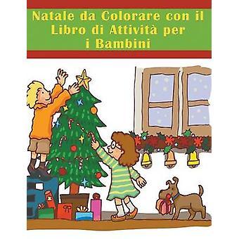 Natale da Colorare con il Libro di Attivit per i Bambini by Enterprises & Mojo