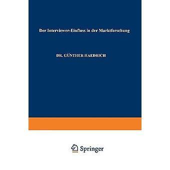 Der InterviewerEinfluss in der Marktforschung por Haedrich & Gunther