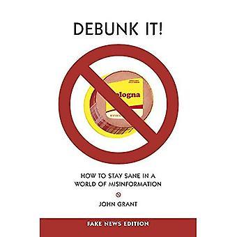 Debunk It! Fake News Edition: Wie man sane in einer Welt der Fehlinformationen bleibt