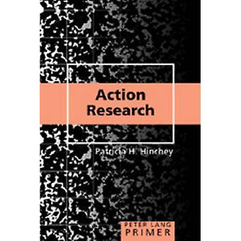 Action Research Primer (1st New edition) by Patricia H. Hinchey - 978