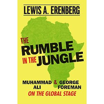 Rumble in the Jungle by Lewis A Erenberg
