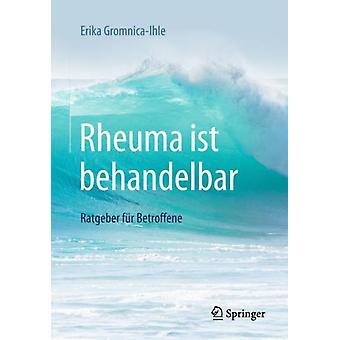 Rheuma Ist Behandelbar  Ratgeber Fur Betroffene by Erika Gromnica Ihle