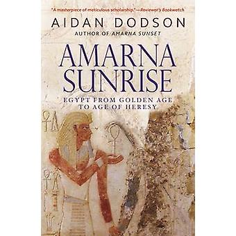 Amarna Sunrise Egypt from Golden Age to Age of Heresy par Aidan Dodson