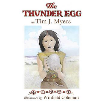 The Thunder Egg by Tim J Myers & Illustrated by Winfield Coleman