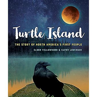 Turtle Island - The Story of North America's First People by Yellowhor
