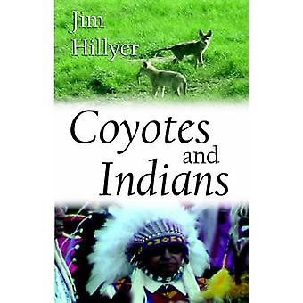 Coyotes and Indians by Hillyer & James & Nation