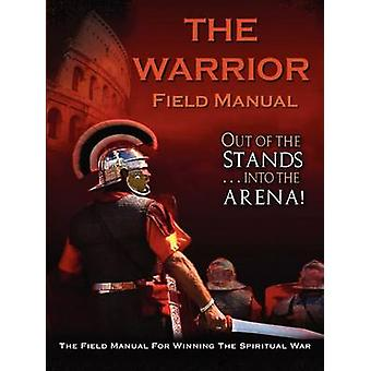 Warrior Field Manual by Hobba & Arthur G.