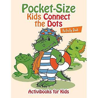 PocketSize Kids Connect the Dots Activity Book von for Kids & Activibooks