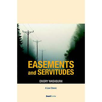 A Treatise on the American Law of Easements and Servitudes by Washburn & Emory