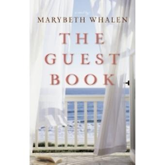 The Guest Book A Novel by Whalen & Marybeth