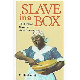 Slave in a Box The Strange Career of Aunt Jemima by Manring & Maurice M