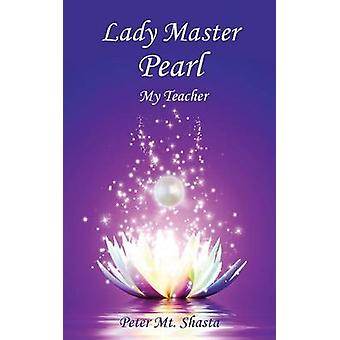 Lady Master Pearl My Teacher by Mt. Shasta & Peter