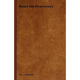 Notes on Democracy by Mencken & H. L.