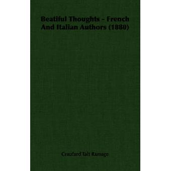 Beatiful Thoughts  French and Italian Authors 1880 by Craufurd Tait Ramage & Tait Ramage