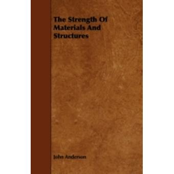 The Strength Of Materials And Structures by Anderson & John