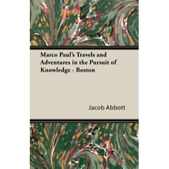 Marco Pauls Travels and Adventures in the Pursuit of Knowledge  Boston by Abbott & Jacob
