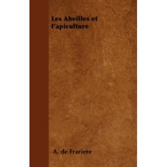 Les Abeilles et lapiculture by Frarire & A. de