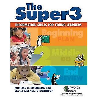 The Super3 Information Skills for Young Learners by Berkowitz & Robert
