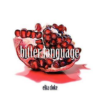 Bitter Language by Cloke & Elka