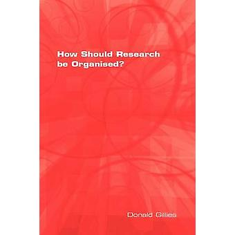 How Should Research Be Organised by Gillies & Donald