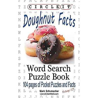 Circle It Doughnut  Donut Facts Word Search Puzzle Book by Lowry Global Media LLC