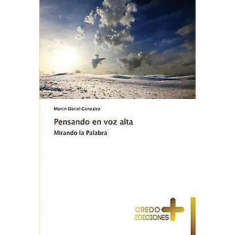 Pensando En Voz Alta by Gonzalez Martin Daniel
