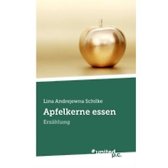 Apfelkerne Essen by Schilke & Lina Andrejewna