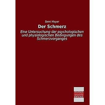 Der Schmerz by Meyer & Semi