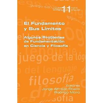 El fundamento y sus lmites by Roetti & Jorge Alfredo